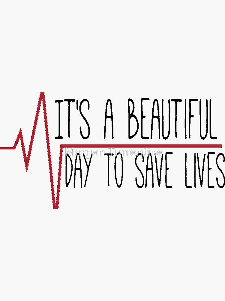 """""""Es un hermoso día para salvar vidas"""" de MorganNicole021"""
