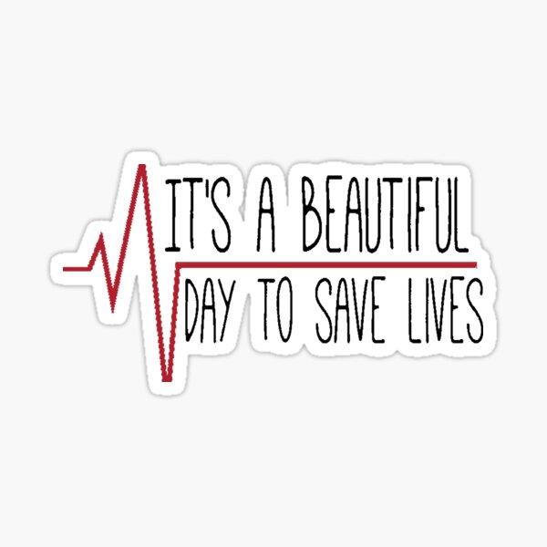 """""""Es ist ein schöner Tag, um Leben zu retten"""" Sticker"""