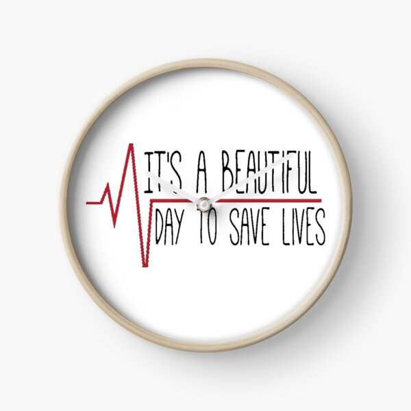 """""""It's a Beautiful Day to Save Lives"""" Clock"""
