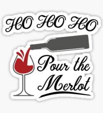 Ho Ho Ho Pour The Merlot  | Funny Christmas Wine  Sticker