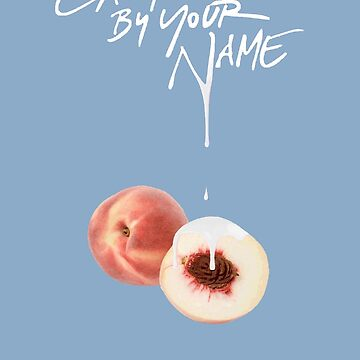Call Me By Your Name - Dripping Peach by notbrylee