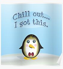 Chillin' Penguin - Chill Out, I Got This. Poster