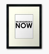 The Revolution is NOW Framed Print
