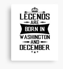 Legends Born In Washington and December Canvas Print