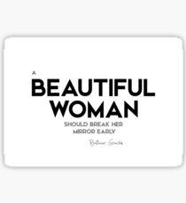 beautiful woman, break mirror - baltasar gracian Sticker