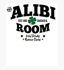 The Alibi Room Est.1963 ChicagoIL Irish Drinks Russian Chicks Photographic Print