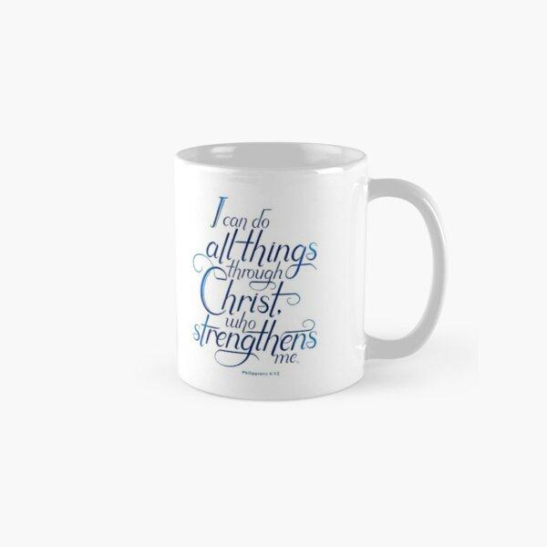 I Can Do All Things Through Christ Classic Mug
