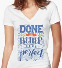 Done is better than perfect Women's Fitted V-Neck T-Shirt