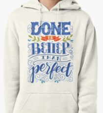 Done is better than perfect Pullover Hoodie