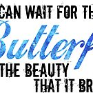 I can wait for the Butterfly and the Beauty that it Brings...   Blue Shimmer by Carrie Potter
