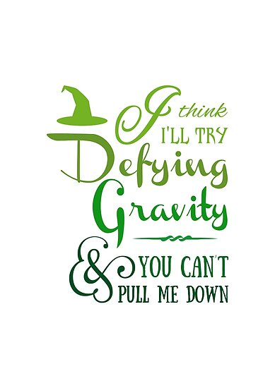 \'Defying Gravity - Wicked Musical Quote Lyrics\' Poster by EnchantedWishes