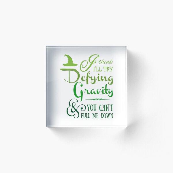 Defying Gravity - Wicked Musical Quote Lyrics Acrylic Block