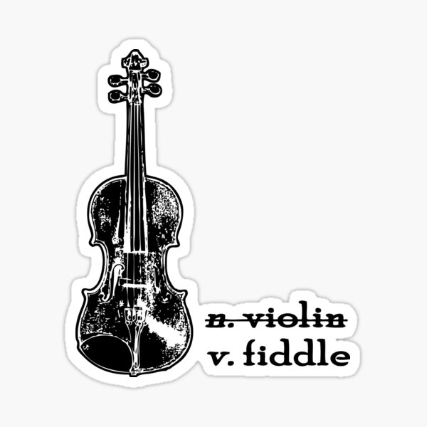 Fiddle, Not a Violin - Fiddle Player, Country Girl, Violin Gift Sticker