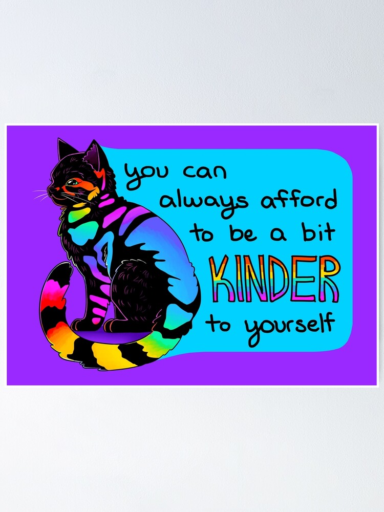 """Alternate view of """"You Can Always Afford to be a bit Kinder to Yourself"""" Rainbow Cat Poster"""