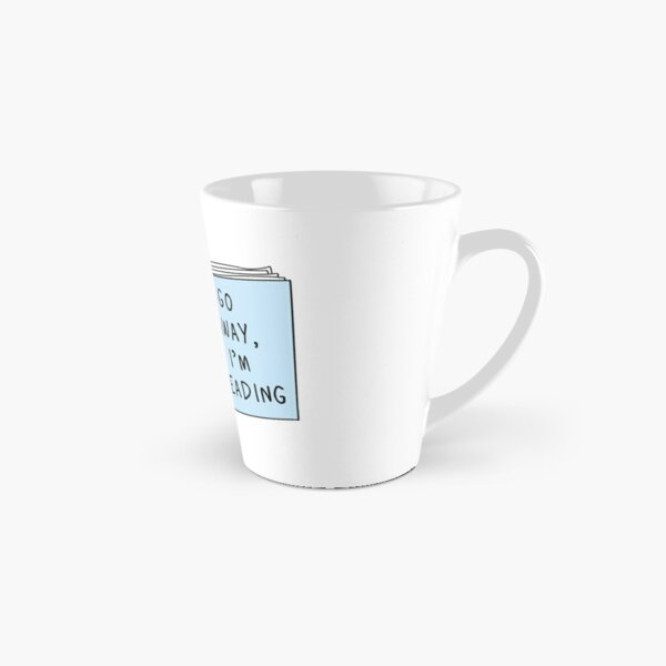 Go Away, I'm Reading Tall Mug