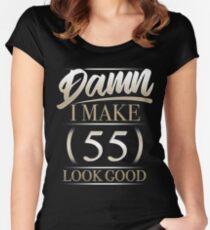 Damn I Make 55 Look Good T Shirt Gift Women's Fitted Scoop T-Shirt
