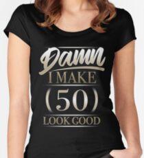 Damn I Make 50 Look Good T Shirt Gift Women's Fitted Scoop T-Shirt
