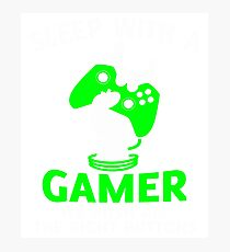 Sleep With A Gamer T Shirt, I Love Gaming T Shirt Photographic Print