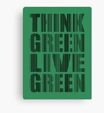 Think Green Live Green Canvas Print