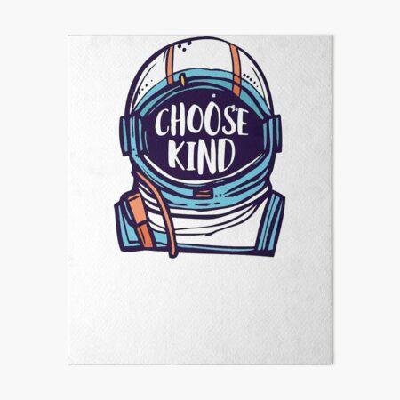 Choose Kind Wonder Art Board Print