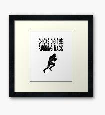Chicks Dig The Running Back - Funny Football T Shirt  Framed Print