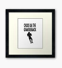 Chicks Dig The Quarterback - Funny Football T Shirt  Framed Print
