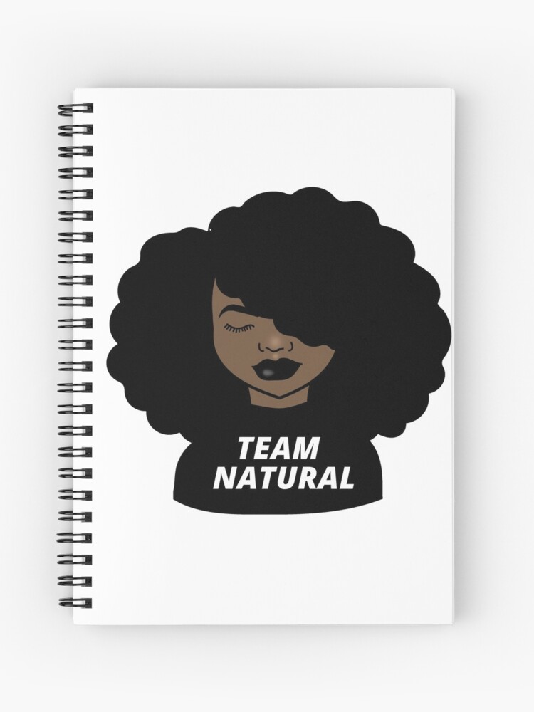 Team Natural Afro Melanin Poppin Black Girl Magic Spiral Notebook By Dukito Redbubble