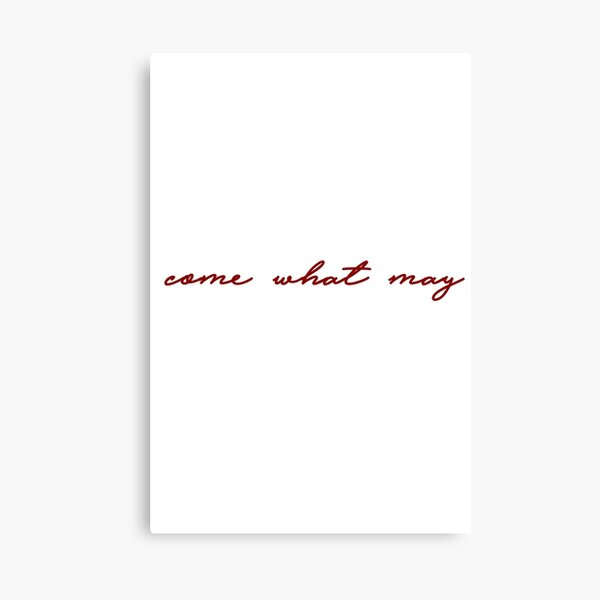 Come What May Canvas Print