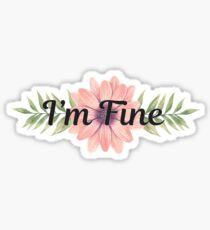 I'm Fine - Inspirational Quote Design - Girly Floral Sticker