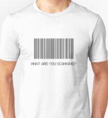 What Are You Scanning? T-Shirt