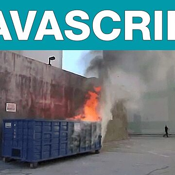 Javascript dumpster-fire by suranyami