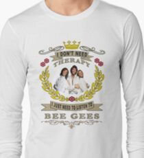 bee gees is my love and life  Long Sleeve T-Shirt