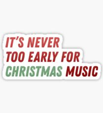 it's never too early for christmas music Sticker