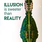 Illusion is sweeter than reality 1 by Subhrajit Datta