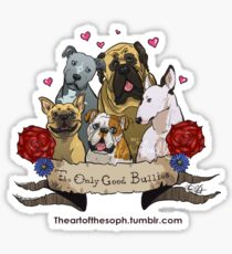 The Only Good Bullies Sticker