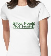 Grow food now lawns Womens Fitted T-Shirt