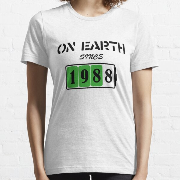 On Earth Since 1988 Essential T-Shirt