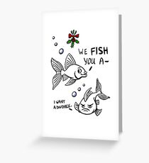 We Fish You A Merry Xmas Greeting Card