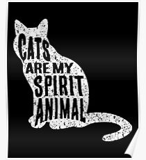 Cats Are My Spirit Animal Poster