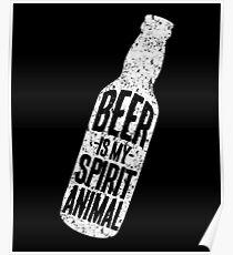 Beer Is My Spirit Animal Poster