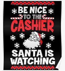 Funny Santa Is Watching Christmas Shirt - Cashier Gift Poster