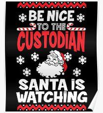 Funny Santa Is Watching Christmas Shirt - Custodian Gift Poster