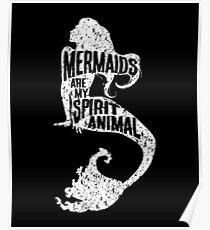 Mermaids Are My Spirit Animal Poster