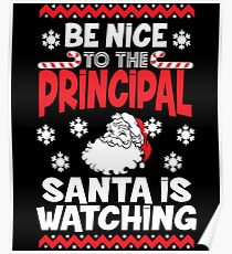 Funny Santa Is Watching Christmas Shirt - Principal Gift Poster