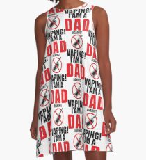 I am a DAD against VAPING!  A-Line Dress