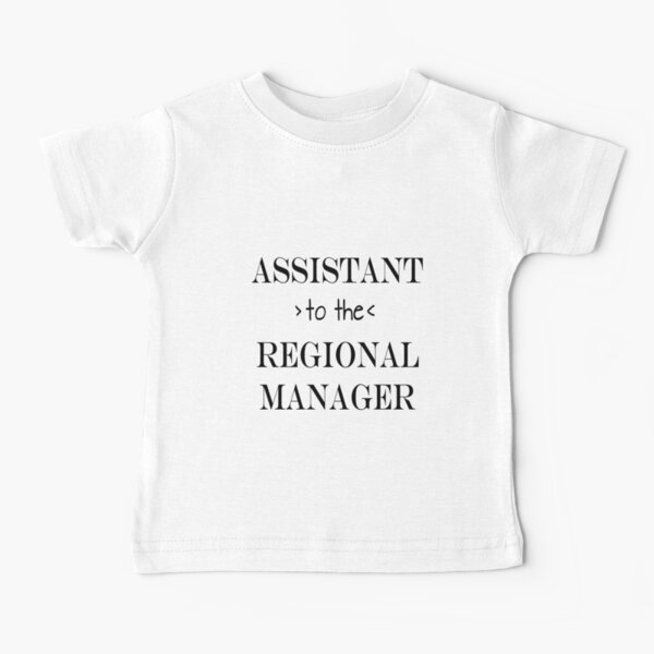 Assistant (to the) Regional Manager Baby T-Shirt