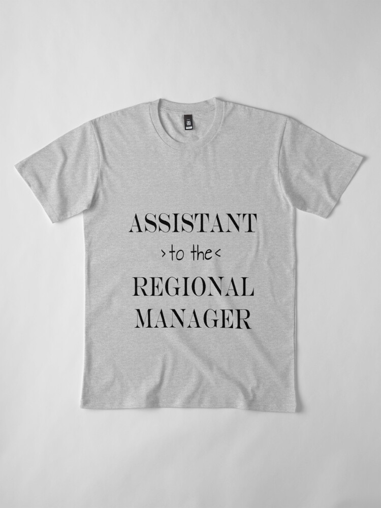 Alternate view of Assistant (to the) Regional Manager Premium T-Shirt