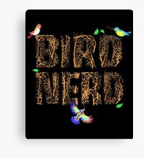 Bird Nerd Watcher Birder Lovers Birdwatching Gift Canvas Print