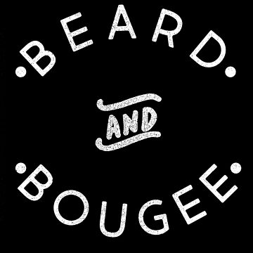 BEARD AND BOUGEE by stoln