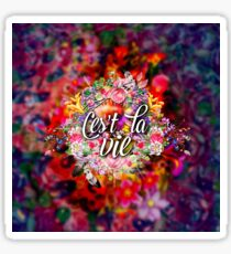 Ces't La Vie - That's Life - Inspirational Quote - French - Floral Sticker